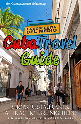 Cuba Travel Guide 2014: Shops, Restaurants, Attractions and Nightlife: Yardley P. Glez