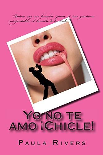 9781497458376: Yo no te amo Chicle!