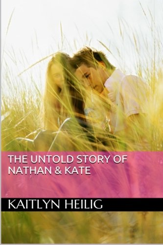 9781497461734: The Untold Story of Nathan & Kate