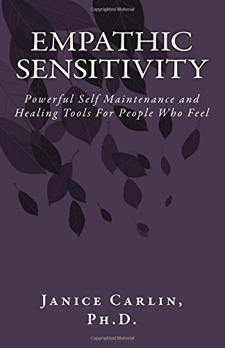 9781497465626: Empathic Sensitivity: Powerful Self Healing and Maintenance Tools For People Who Feel