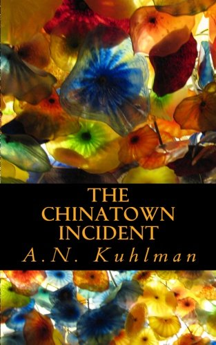 The Chinatown Incident: Kuhlman, A. N.