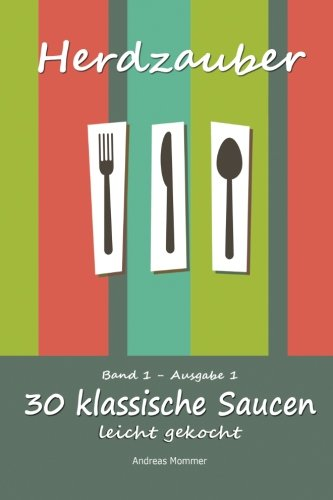 9781497475489: Herdzauber: 30 klassische Saucen - leicht gekocht: 1
