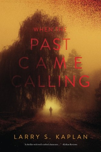 When the Past Came Calling: Larry S. Kaplan