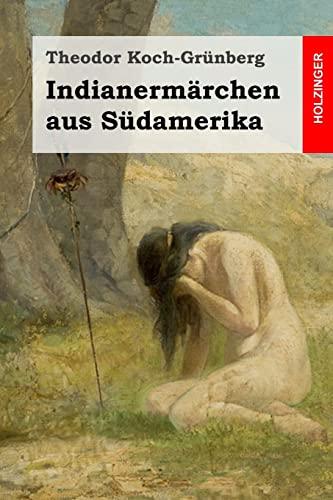9781497480629: Indianermärchen aus Südamerika (German Edition)