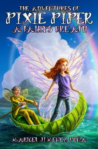 9781497481497: The Adventures of Pixie Piper: A Fairy's Breath (Volume 1)