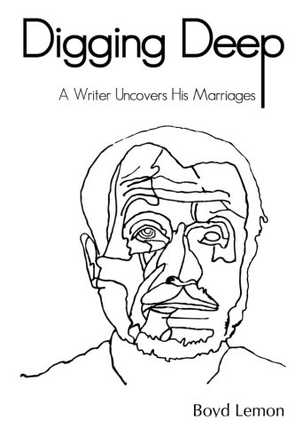 9781497483309: Digging Deep: A Writer Uncovers His Marriages