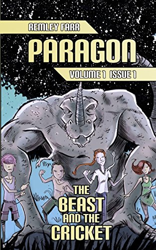 The Beast and the Cricket: Paragon Volume 1, Issue 1: Farr, Remley