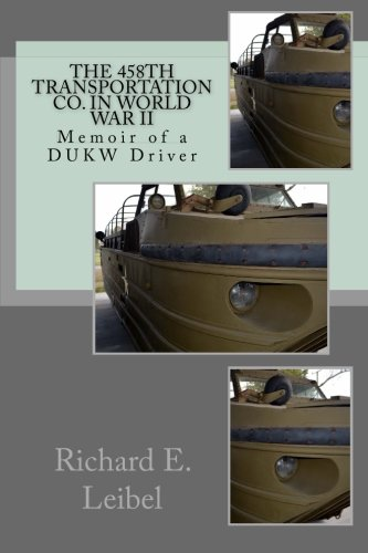 9781497487222: The 458th Transportation Co. in World War II: Memoir of a DUKW Driver