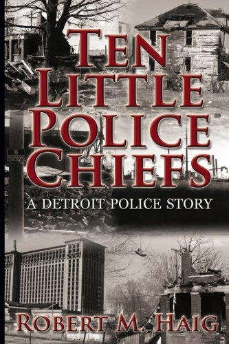 9781497491335: Ten Little Police Chiefs A Detroit Police Story