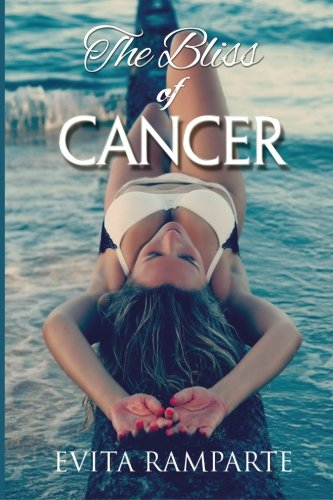 9781497492394: The Bliss Of Cancer: How I Cured Cancer, Lost Weight, and Turned My Life Around