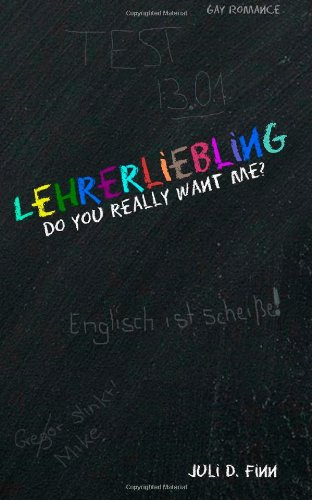 9781497493322: Lehrerliebling: Do you really want me (German Edition)