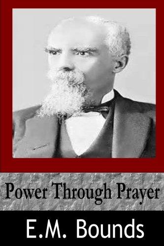 Power Through Prayer: E.M. Bounds