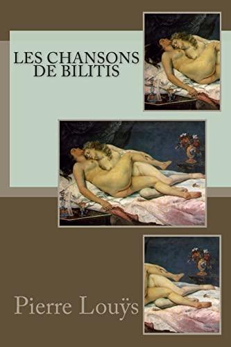 Les chansons de Bilitis (French Edition): Louÿs, Pierre