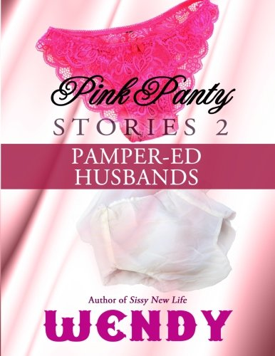 9781497497818: Pink Panty Stories 2: Adult Sissy Baby Girls in Panties and Diapers (Pamper-ed Husbands) (Volume 7)