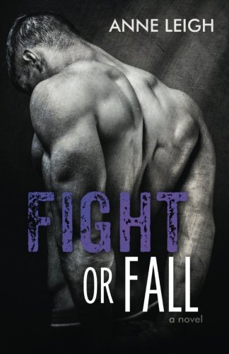 Fight or Fall: Leigh, Anne