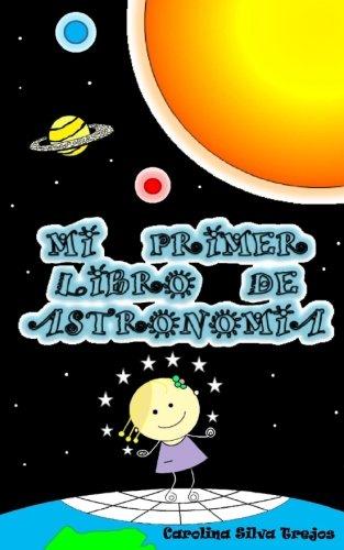 9781497500365: mi primer libro de astronomia