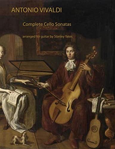 9781497501614: Antonio Vivaldi: Complete Cello Sonatas Arranged for Solo Guitar