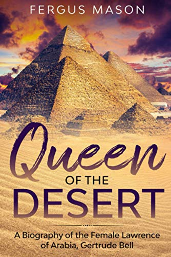 9781497502840: Queen of the Desert: A Biography of the Female Lawrence of Arabia, Gertrude Bell: 8 (Bio Shorts)