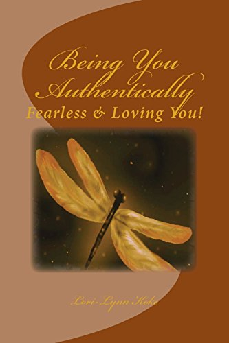 9781497503014: Being You, Authentically: Fearless~ Living It & Loving You!