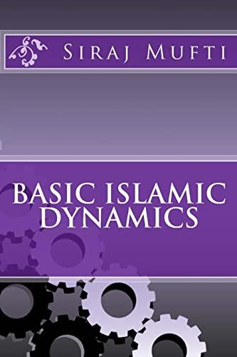 Basic Islamic Dynamics (Paperback): Dr Siraj I
