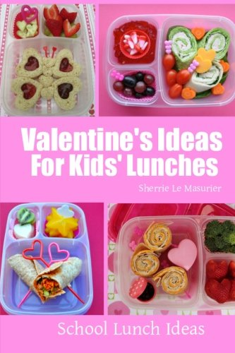 9781497504011: Valentine's Ideas For Kids' Lunches (School Lunch Ideas)