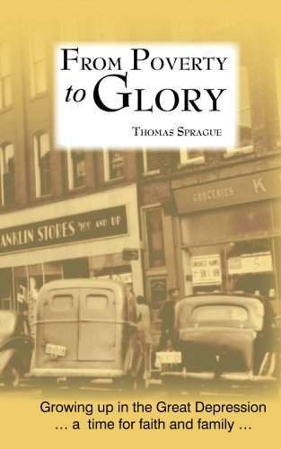 9781497504165: From Poverty to Glory: Growing Up in the Great Depression