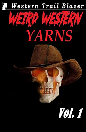 9781497505063: Weird Western Yarns: Volume 1 (Weird Western Tales)