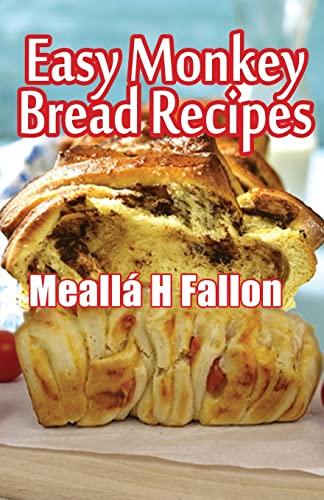 9781497506312: Easy Monkey Bread Recipes