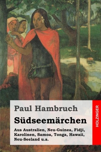 9781497509368: Südseemärchen: Aus Australien, Neu-Guinea, Fidji, Karolinen, Samoa, Tonga, Hawaii, Neu-Seeland u.a. (German Edition)