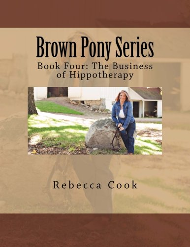 9781497513488: Brown Pony Series: Book Four: The Business of Hippotherapy