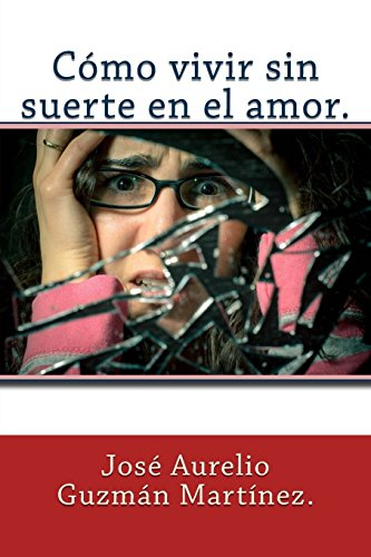 9781497515864: Cómo vivir sin suerte en el amor. (Spanish Edition)