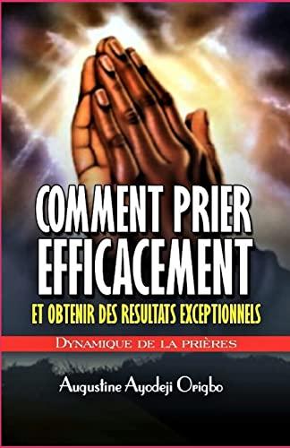 9781497516052: Comment prier efficacement et obtenir des resultats exceptionnels: Dynamiques De la priere