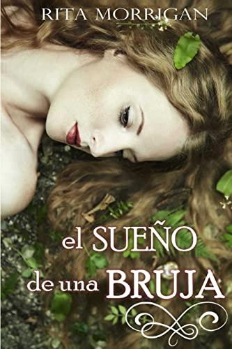 El sueño de una Bruja (Spanish Edition): Rita Morrigan