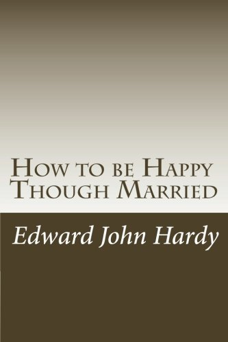 How to Be Happy Though Married: Edward John Hardy