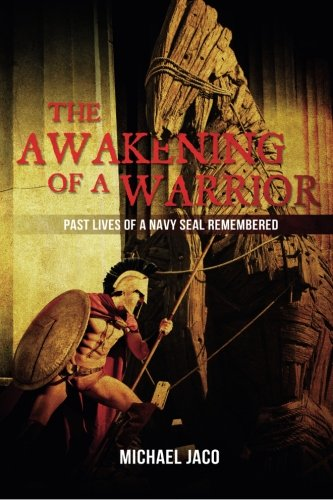 9781497521261: The Awakening of a Warrior: Past Lives of a Navy SEAL Remembered (Volume 1)