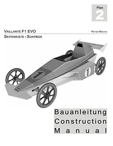 Vaillante F1 - Seifenkisten Bauanleitung: Soapbox Construction Manual dt./engl. (German Edition): ...