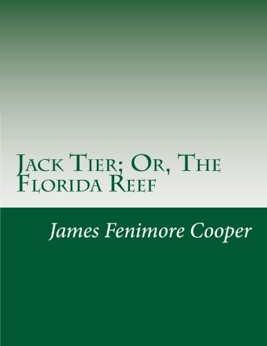Jack Tier; Or, the Florida Reef: James Fenimore Cooper