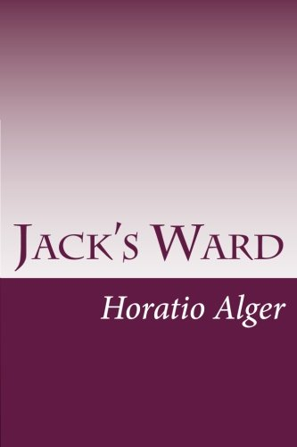 Jack's Ward: Horatio Alger
