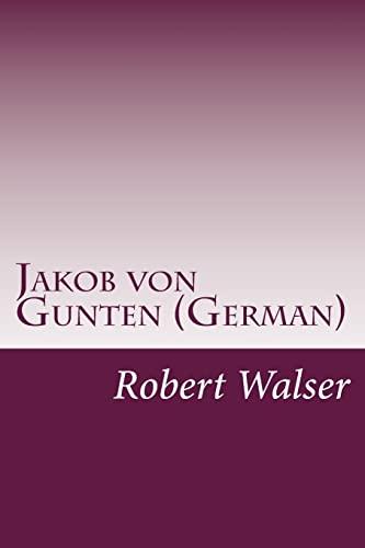 Jakob von Gunten (German) (German Edition): Robert Walser