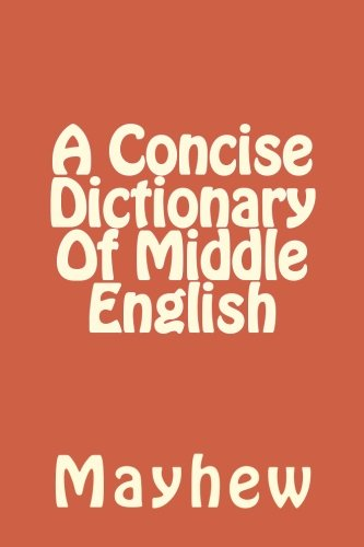 9781497526952: A Concise Dictionary Of Middle English