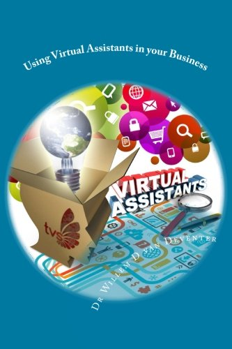9781497527256: Using Virtual Assistants in your Business (Volume 1)