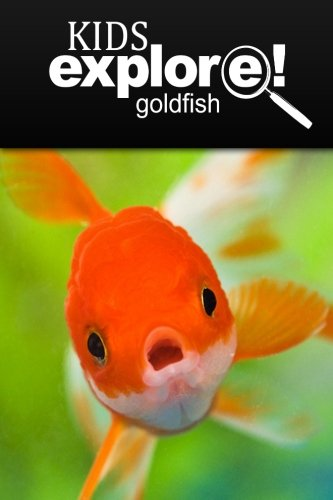 Gold fish - Kids Explore: Animal books nonfiction - books ages 5-6: Kids Explore!