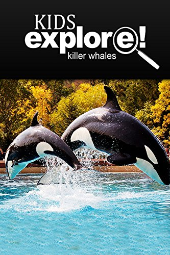 9781497529762: Killer Whales - Kids Explore: Animal books nonfiction - books ages 5-6
