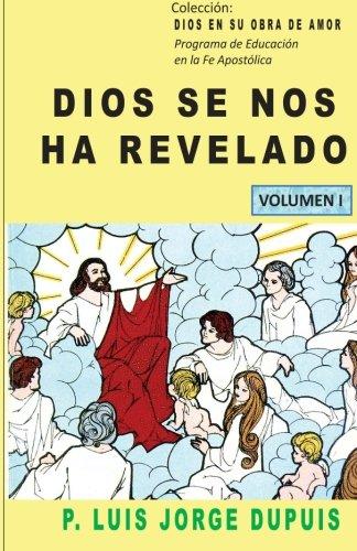 9781497529991: Dios se nos ha revelado (DIOS EN SU OBRA DE AMOR) (Volume 1) (Spanish Edition)
