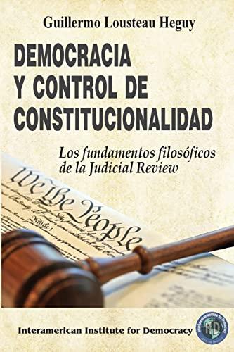 Democracia y Control de Constitucionalidad: Los Fundamentos: Lousteau Heguy, Guillermo