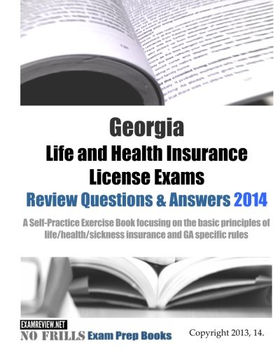 9781497531871: Georgia Life and Health Insurance License Exams Review Questions & Answers 2014: Self-Practice Exercises focusing on the basic principles of life/health insurance and GA specific rules