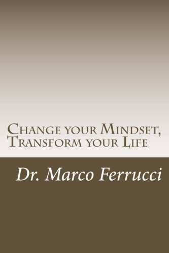9781497536272: Change your Mindset, Transform your Life: The purpose of this book is to challenge your current mindset about your health and wellness with the goal of transforming your life forever