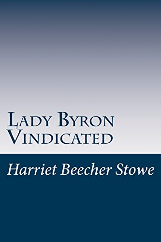 Lady Byron Vindicated: Harriet Beecher Stowe