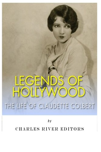 9781497538429: Legends of Hollywood: The Life Claudette Colbert