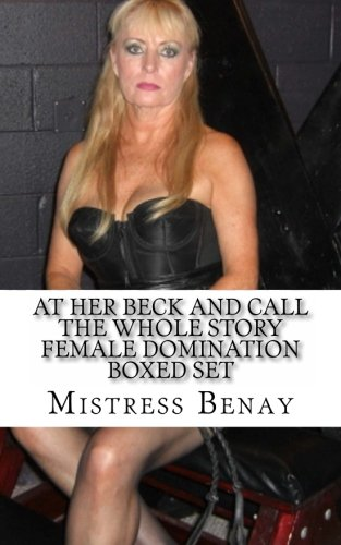 9781497538443: At Her Beck And Call - The Whole Story: Female Domination Boxed Set